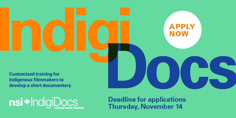 Indigenous filmmakers: get customized training to develop a short documentary through NSI IndigiDocs